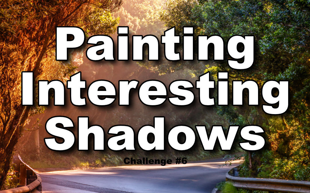 Painting Interesting Shadows